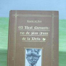 Libros antiguos: EL REAL MONASTERIO DE SAN JUAN DE LA PEÑA-RICARDO DEL ARCO-ED DE LAS BERAS,JACA 1919-EXCELENTE ESTAD. Lote 94591115