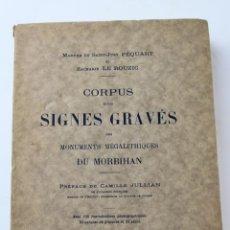 Libros antiguos: L- 119. CORPUS DES SIGNES GRAVES DES MONUMENTS MEGALITHIQUES DU MORBIHAN, PEQUART ET ROUZIC,1927.. Lote 94856527