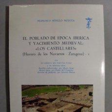 Libros antiguos: EL POBLADO DE ÉPOCA IBÉRICA Y YACIMIENTO MEDIEVAL: LOS CASTELLARES (HERRERA DE LOS NAVARROS-ZARAGOZA. Lote 97745835