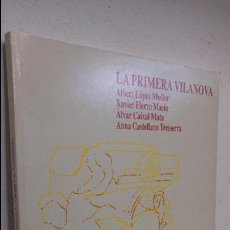 Libros antiguos: LA PRIMERA VILANOVA ALBERT LOPEZ MULLOR I ALTRES. Lote 99436115