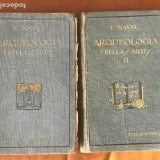 TRATADO COMPENDIOSO DE ARQUEOLOGÍA Y BELLAS ARTES. Tomo I y II. - NAVAL Y AYERVE, FRANCISCO P.