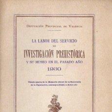 Libros antiguos: LA LABOR DEL SERVICIO DE INVESTIGACIÓN PREHISTÓRICA (VALENCIA, 1931). Lote 100531767