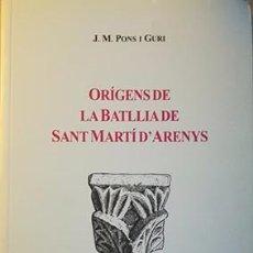 Libros antiguos: ORÍGENS DE LA BATLLIA DE SANT MARTÍ D'ARENYS. Lote 102370027