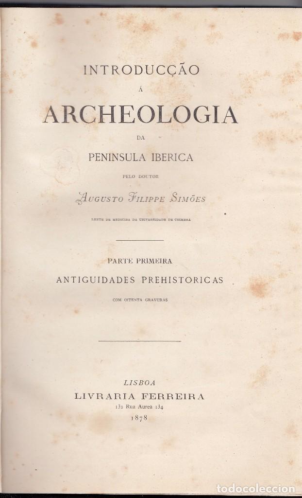 AUGUSTO FILIPPE SIMOES: INTRODUCÇAO À ARCHEOLOGIA. ANTIGUIDADES PREHISTÓRICAS. LISBOA 1878 (Libros Antiguos, Raros y Curiosos - Ciencias, Manuales y Oficios - Arqueología)