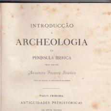 Libros antiguos: AUGUSTO FILIPPE SIMOES: INTRODUCÇAO À ARCHEOLOGIA. ANTIGUIDADES PREHISTÓRICAS. LISBOA 1878. Lote 103671819
