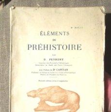 Libros antiguos: ÉLÉMENTS DE PRÉHISTOIRE D PEYRONY PRÉFACE DR CAPITAN 1934 USSEL, JACQUES EYBOULET ARQUEOLOGIA . Lote 104306399