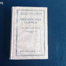 Libros antiguos: ARQUEOLOGÍA CLÁSICA. JOSÉ RAMÓN MÉLIDA. COLECCIÓN LABOR. PRIMERA EDICIÓN 1933. Lote 105603319