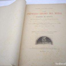 Libros antiguos: LAS PRIMERAS EDADES DEL METAL EN EL SUDESTE DE ESPAÑA BARCELONA 1890 ALBUM,ENRIQUE Y LUIS SIRET. Lote 105883491