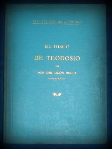 Libros antiguos: MELIDA, JOSÉ RAMÓN: EL DISCO DE TEODOSIO. 1930 - Foto 2 - 106193535