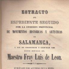Libros antiguos: SALAMANCA. ESPEDIENTE PARA ENCONTRAR LOS RESTOS DE FR. LUIS DE LEÓN. SALAMANCA, 1858. Lote 106952071