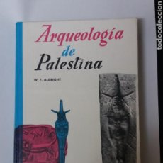 Libros antiguos: ARQUEOLOGIA DE PALESTINA, W.F ALBRIGHT. Lote 108976683