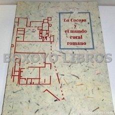 Libros antiguos: LA COCOSA Y EL MUNDO RURAL ROMANO. Lote 109247515