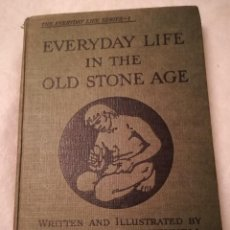 Libros antiguos: EVERYDAY LIFE IN THE OLD STONE AGE, EN INGLÉS, POR M. & C.H. B. QUENNELL, 1921. Lote 109303979