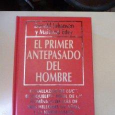 Libros antiguos: EL PRIMER ANTEPASADO DEL HOMBRE DE DONALD JOHANSON Y MAITLAND EDEY . Lote 109450015