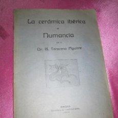 Libros antiguos: LA CERAMICA IBERICA DE NUMANCIA TARACENA AGUIRRE BIBLIOTECA COLECCIONISMO AÑO 1924. Lote 109604907