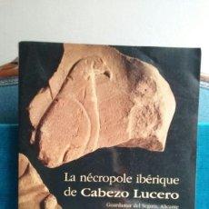 Libros antiguos: LA NÉCROPOLE IBÉRIQUE DE CABEZO LUCERO GUARDAMAR DEL SEGURA. ALICANTE.,EN FRANCES Y CASTELLANO.1993.. Lote 183453106