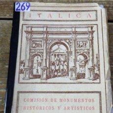 Libros antiguos: ITALICA, COMISION DE MONUMENTOS HISTORICOS Y ARTISTICOS DE LA PROVINCIA DE SEVILLA, SANTIAGO MONTOTO. Lote 112853771