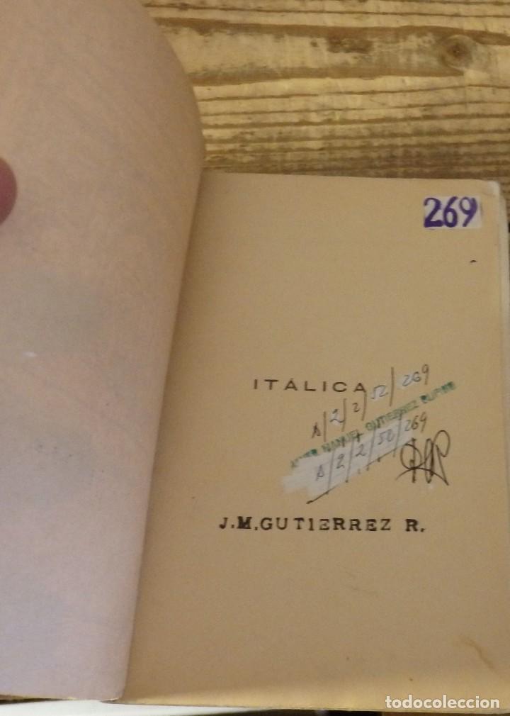 Libros antiguos: ITALICA, COMISION DE MONUMENTOS HISTORICOS Y ARTISTICOS DE LA PROVINCIA DE SEVILLA, SANTIAGO MONTOTO - Foto 2 - 112853771