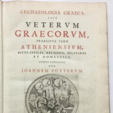 Libros antiguos: ARCHAEOLOGIA GRAECA, SIVE VETERUM GRAECORUM, PRAECIPVE VERO ATHENIENSIUM, - POTTERUM, JOANNEM. Lote 109022410
