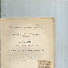 Libros antiguos: EXCAVACIONES DE MÉRIDA. JOSÉ RAMÓN MÉLIDA CASA-BASÍLICA ROMANO CRISTIANA 1917. Lote 113272935