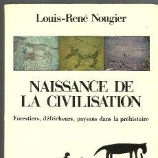 Libros antiguos: NAISSANCE DE LA CIVILISATION -- LOUIS-RENÉ NOUGIER. Lote 113276611