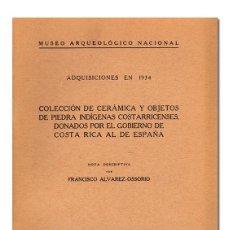 Libros antiguos: FRANCISCO ÁLVAREZ-OSSORIO.– ADQUISICIONES EN 1934 COLECCIÓN DE CERÁMICA Y OBJETOS DE PIEDRA INDÍGENA. Lote 114814958