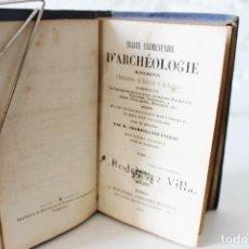 Libros antiguos: TRAITÉ ÉLÉMENTAIRE D'ARCHÉOLOGIE. CHAMPOLLION-FIGEAC TOME I. PARIS: A FOURNIER, 1843., DEUXIÈME ED. Lote 114850275