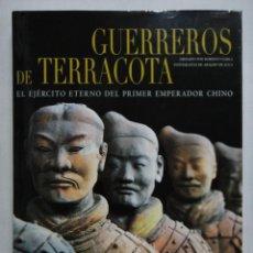 Libros antiguos: GUERREROS DE TERRACOTA, EL EJÉRCITO ETERNO DEL PRIMER EMPERADOR CHINO. MONUMENTAL OBRA, COMO NUEVO!. Lote 115079103