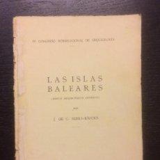 Libros antiguos: LAS ISLAS BALEARES, RESTOS ARQUEOLOGICOS ANTIGUOS, J DE C SERRA RAFOLS, 1929. Lote 115493907