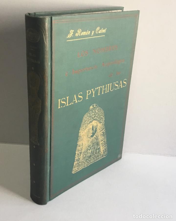 LOS NOMBRES È IMPORTANCIA ARQUEOLOGICA DE LAS ISLAS PYTHIUSAS. - ROMAN CALVET, JUAN. (Libros Antiguos, Raros y Curiosos - Ciencias, Manuales y Oficios - Arqueología)