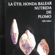 Livres anciens: LA ÚTIL HONDA BALEAR NUTRIDA DE PLOMO. Lote 213332473