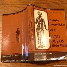 Libros antiguos: TRABAJOS ARQUEOLÓGICOS EN LA LIBIA DE LOS BERÓNES(27€). Lote 120460415