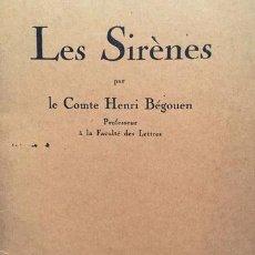 Libros antiguos: LES SIRÈNES. - BÉGOUEN, COMTE HENRI. - TOULOUSE, 1935.. Lote 123163020