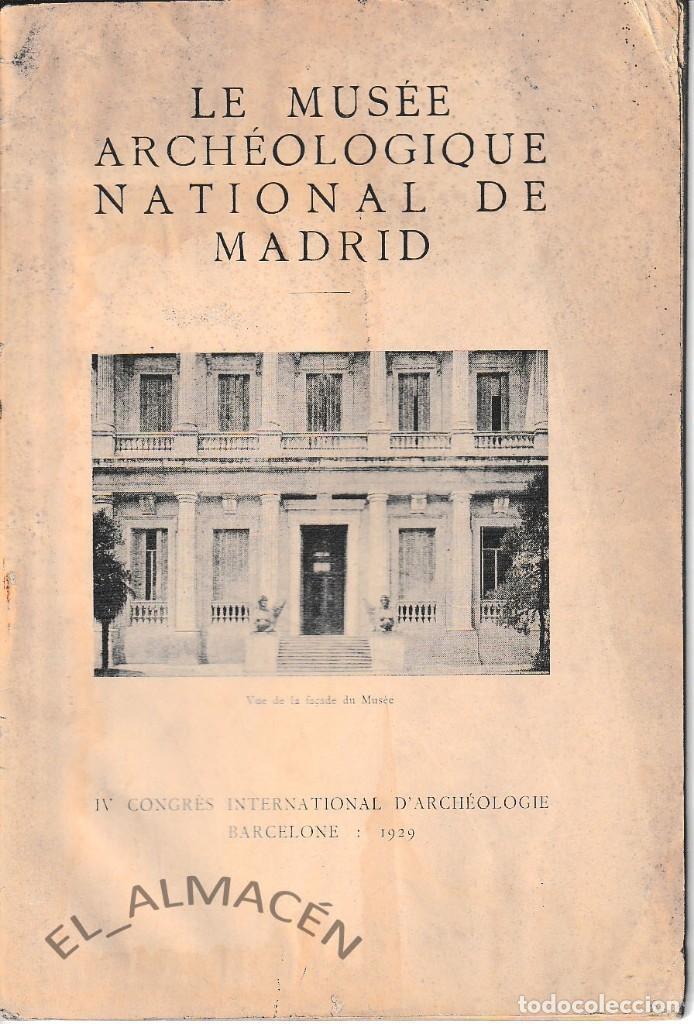 LE MUSÉE ARCHÉOLOGIQUE NATIONAL DE MADRID (1929) SIN USAR (Libros Antiguos, Raros y Curiosos - Ciencias, Manuales y Oficios - Arqueología)