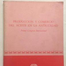 Libros antiguos: PRODUCCION Y COMERCIO DEL ACEITE EN LA ANTIGÜEDAD. PRIMER CONGRESO INTERNACIONAL. - BLAZQUEZ MARTINE. Lote 123165480