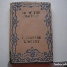 Libros antiguos: UR OF THE CHALDEES: A RECORD OF SEVEN YEARS OF EXCAVATION WOOLLEY, C. LEONARD. Lote 124241635