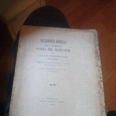 Libros antiguos: NECROPOLIS ROMANA DE CARMONA TUMBA DEL ELEFANTE POR MANUEL FERNANDEZ LOPEZ 1899. Lote 124297647