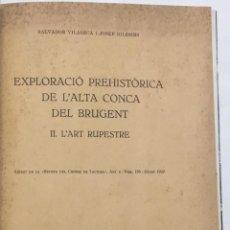 Libros antiguos: EXPLORACIÓ PREHISTÒRICA DE L'ALTA CONCA DEL BRUGENT. II. L'ART RUPESTRE. - VILASECA, SALVADOR, I IGL. Lote 123259110