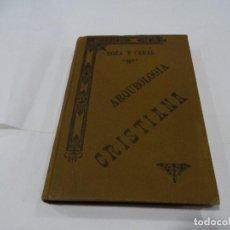 Libros antiguos: ARQUELOGÍA CRISTIANA-JOSÉ DE LA ROZA Y CABAL. 1899. Lote 125122279