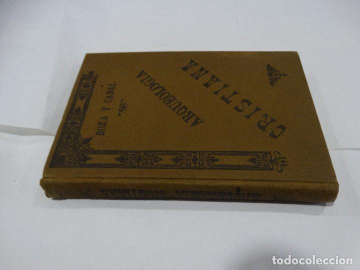 Libros antiguos: ARQUELOGÍA CRISTIANA-JOSÉ DE LA ROZA Y CABAL. 1899 - Foto 2 - 125122279