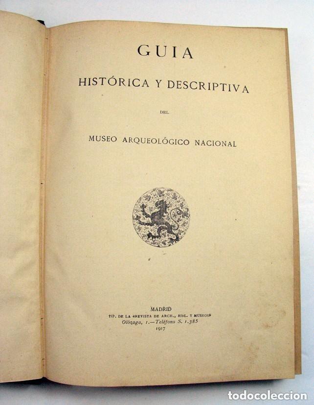 GUIA HISTORICA Y DESCRIPTIVA DEL MUSEO ARQUEOLOGICO NACIONAL. MADRID. 1917. ORIGINAL (Libros Antiguos, Raros y Curiosos - Ciencias, Manuales y Oficios - Arqueología)