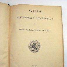 Libros antiguos: GUIA HISTORICA Y DESCRIPTIVA DEL MUSEO ARQUEOLOGICO NACIONAL. MADRID. 1917. ORIGINAL. Lote 125949907