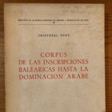 Libros antiguos: CORPUS DE LAS INSCRIPCIONES BALEARICAS HASTA LA DOMINACIÓN ÁRABE (31€). Lote 126170375