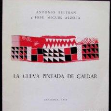 Libros antiguos: LA CUEVA PINTADA DE GALDAR. CANARIAS. AÑO: 1974. ANTONIO BELTRAN Y JOSÉ MIGUEL ALZOLA. BUEN ESTADO.. Lote 126462571