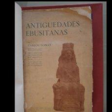 Libros antiguos: ANTIGUEDADES EBUSITANAS. BREVE RESEÑA DE ALGUNOS HALLAZGOS ARQUEOLÓGICOS. CARLOS ROMÁN. Lote 126786195