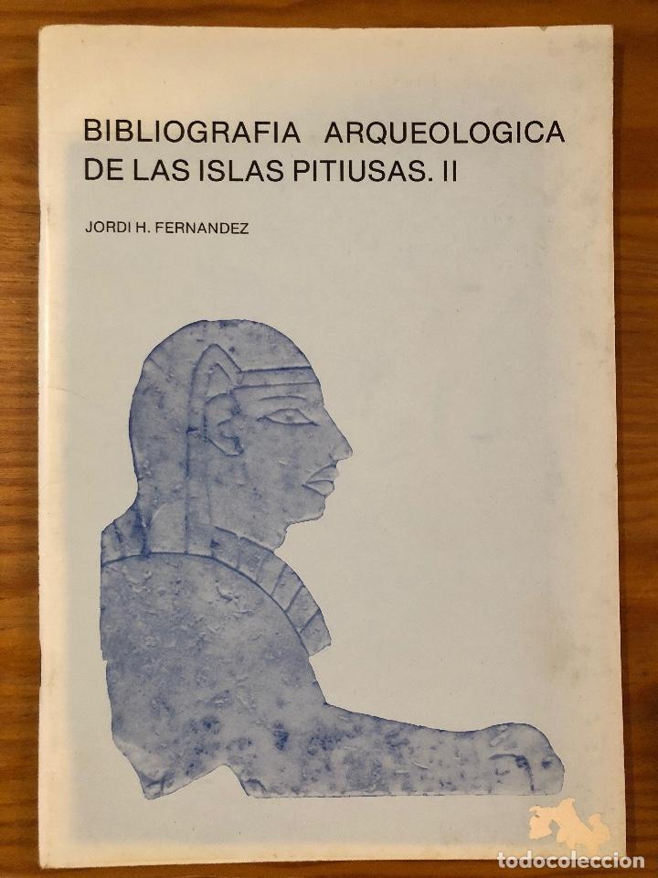 ARQUELOGIA BALEAR--BIBLIOGRAFÍA ARQUEOLÓGICA DE LAS ISLAS PITIUSAS II(31€) (Libros Antiguos, Raros y Curiosos - Ciencias, Manuales y Oficios - Arqueología)