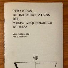 Libros antiguos: ARQUELOGIA BALEAR--CERAMICAS DE IMITACIÓN ATICAS DEL MUSEO ARQUEOLÓGICO DE IBIZA(31€) . Lote 127558467