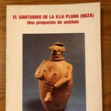 Libros antiguos: ARQUELOGIA BALEAR--EL SANTUARIO DE LA ILLA PIANA. IBIZA(31€). Lote 127558499