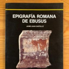 Libros antiguos: ARQUELOGIA BALEAR--EPIGRAFÍA ROMANA DE EBUSUS(31€). Lote 127558527