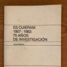Libros antiguos: ARQUELOGIA BALEAR--ES CUIERAM 1907-1982 75AÑOS DE INVESTIGACION(31€). Lote 127558555